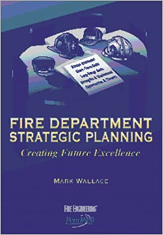Fire department strategic planning : creating future excellence