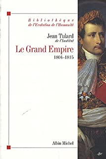 Le grand Empire : 1804-1815, Tulard, Jean