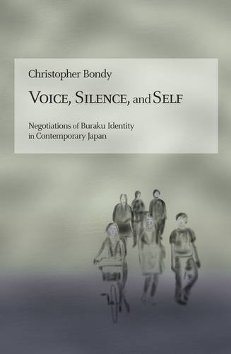 Download Voice, Silence, and Self: Negotiations of Buraku Identity in Contemporary Japan (Harvard East Asian Monographs) pdf epub