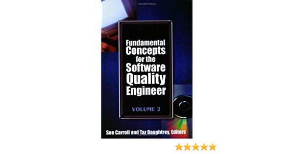 Fundamental Concepts For The Software Quality Engineer Volume 2 Sue Carroll Taz Daughtrey 9780873897204 Amazon Com Books