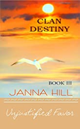 Clan Destiny Book III: (Unjustified Favor) (The Clan Destiny 3)