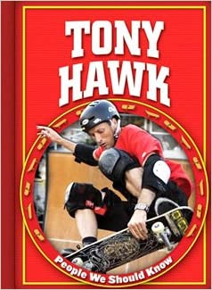 Tony Hawk (People We Should Know, Second (Library))