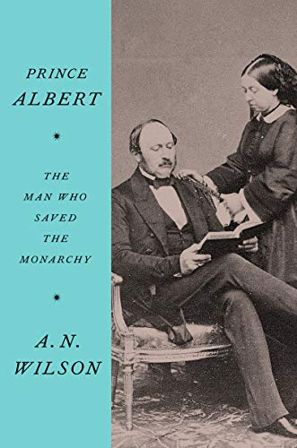 Book Cover: Prince Albert: The Man Who Saved the Monarchy