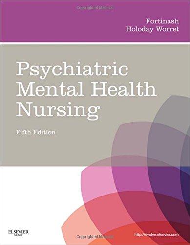 Psychiatric Mental Health Nursing, 5e (Psychiatric Mental Health Nursing (Fortinash))