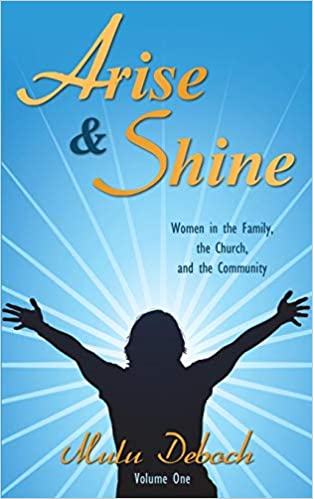 Arise and Shine: Women in the Family, the Church, and the Community