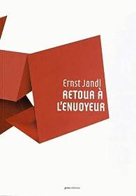Retour à l'envoyeur : Anthologie par Ernst Jandl