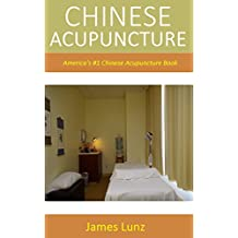 Chinese Acupuncture: America's #1 Chinese Acupuncture Book