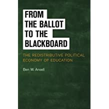 From the Ballot to the Blackboard: The Redistributive Political Economy of Education (Cambridge Studies in Comparative...