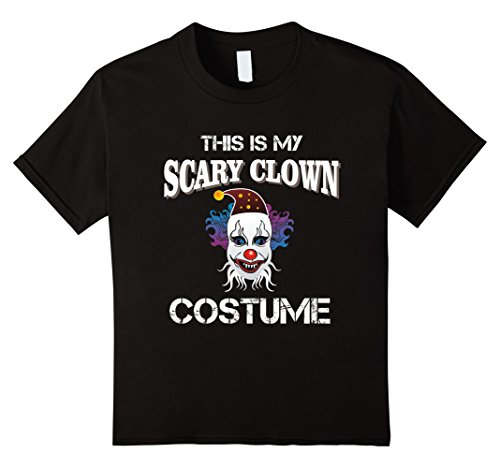 Costumes Minute Halloween Boys For Quick Last (Kids This Is My Scary Clown Costume - Halloween Costume T-Shirt 10)