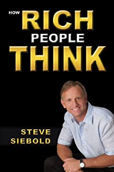 How Rich People Think by [Siebold, Steve]