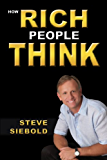 How Rich People Think (English Edition)