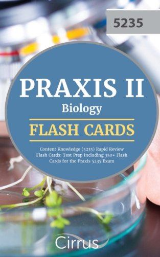 Praxis II Biology Content Knowledge (5235) Rapid Review Flash Cards: Test Prep Including 350+ Flash Cards for the Praxis 5235 Exam