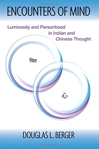 Read Online Encounters of Mind: Luminosity and Personhood in Indian and Chinese Thought (SUNY series in Chinese Philosophy and Culture) PDF