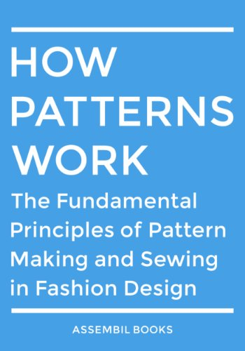 How patterns work the fundamental principles of pattern making and how patterns work the fundamental principles of pattern making and sewing in fashion design by fandeluxe Images