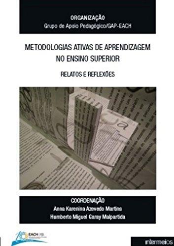 Metodologias Ativas de Aprendizagem no Ensino Superior. Relatos e Reflexões