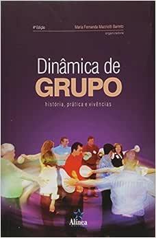 Dinamica De Grupo Historia, Pratica E Vivencias