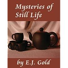 Mysteries of Still Life (Gateways Fine Art)