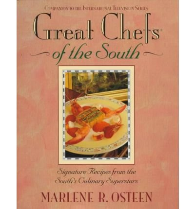 [ Great Chefs of the South: From the Television Series Great Chefs of the South Osteen, Marlene ( Author ) ] { Hardcover } 1997