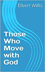 Those Who Move with God