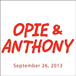 Opie & Anthony, Otto, September 26, 2013