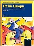Fit für Europa. Materiali per la preparazione all'esame Fit in Deutsch. Per le Scuole superiori. Con CD Audio. Con espansione online: 2