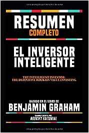 "Resumen Completo ""El Inversor Inteligente The Intelligent"
