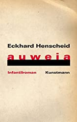 Auweia: Ein Infantilroman