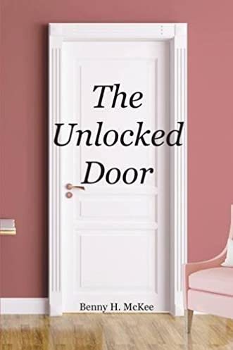 & The Unlocked Door: Benny H McKee: 9781681972299: Amazon.com: Books