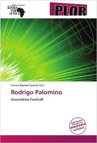 Rodrigo Palomino: Association Football: Amazon.es: Lennox Raphael Eyvindr: Libros en idiomas extranjeros