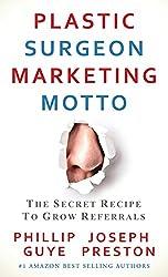 Plastic Surgeon Marketing Motto: The Secret Recipe to Grow Referrals
