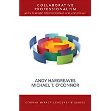 Collaborative Professionalism: When Teaching Together Means Learning for All