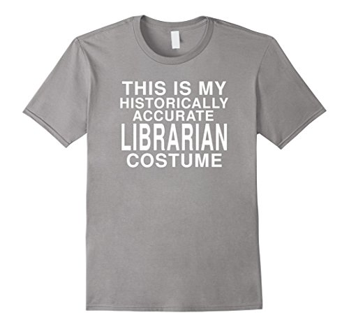 Mens My Historical Librarian Costume Funny Halloween Joke T-Shirt 2XL - Librarian Male Costume