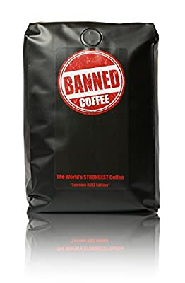 Banned Coffee World's Strongest Coffee - Super Strong Caffeine Content - Our Best Flavor Medium Dark Roast