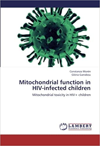 Book Mitochondrial function in HIV-infected children: Mitochondrial toxicity in HIV+ children