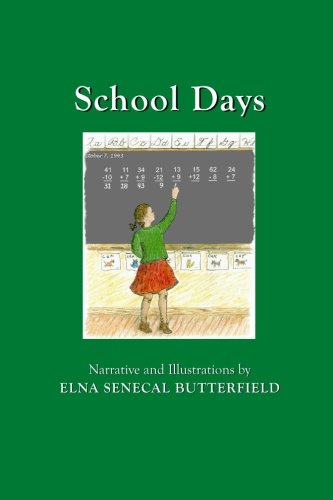School Days: Black & White illustrations (My Times Remembered: Recollections of a 1940s Childhood in Vermont) (Volume 1) ebook