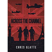 ACROSS THE CHANNEL: WWII NOVEL