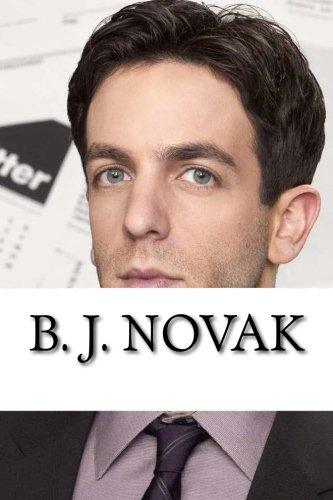 B. J. Novak: A Biography (Bj Novak Book With No Pictures)