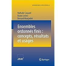 Ensembles ordonnés finis : concepts, résultats et usages (Mathématiques et Applications)