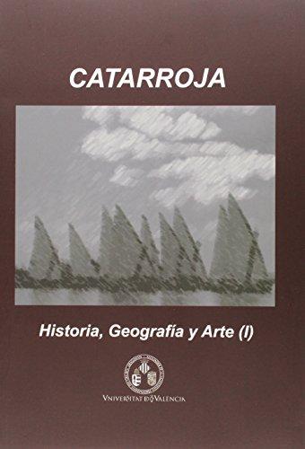 Descargar Libro Catarroja: Historia, Geografía Y Arte: Catarroja: Historia, Geografia Y Arte Aa.vv.
