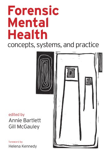 Forensic Mental Health: Concepts, systems, and practice