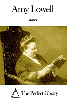 the life and works of amy lowell Absorbed in lowell's biography john keats, i traveled by train to  in her book  on beauty and being just (a work you would love, amy, for its.