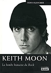 KEITH MOON La bombe humaine du rock