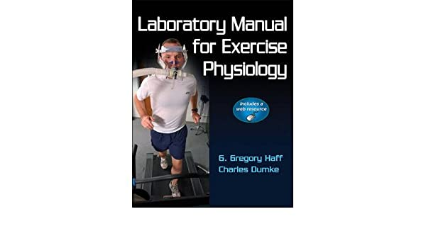 Laboratory Manual for Exercise Physiology By author G.Gregory Haff, By author Charles Dumke March, 2012: Amazon.es: G.Gregory Haff: Libros