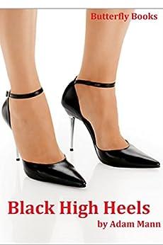 Black High Heels: Formerly the Restaurant by [Mann, Adam]