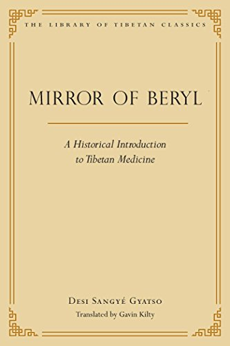 Mirror of Beryl: A Historical Introduction to Tibetan Medicine (28) (Library of Tibetan Classics)