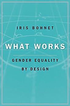 What Works by [Bohnet, Iris]