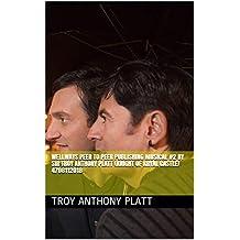 Wellways Peer To Peer Publishing Musical #2  By Sir Troy Anthony Platt (Knight of Kryal Castle) 4708112018