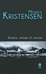 vignette de 'Vodka, pirojki et caviar (Monica Kristensen)'