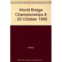 World Bridge Championships 8 - 20 October 1995