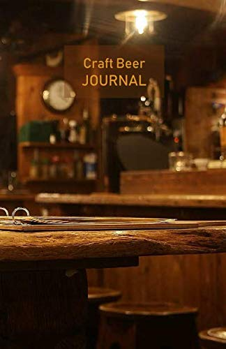 Craft Beer Journal: Record your beer tasting adventures passionately, like a true beer lover. Ideal for personal use, perfect as a gift. Beer logbook. Portable. 5.5'x 8.5'. (Cosy Pub cover).